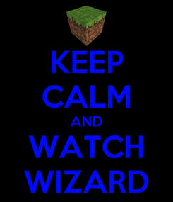 Poster: KEEP CALM AND WATCH WIZARD