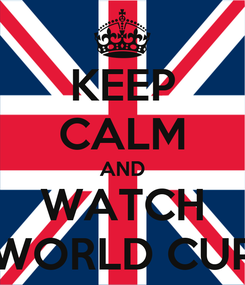 Poster: KEEP CALM AND WATCH WORLD CUP