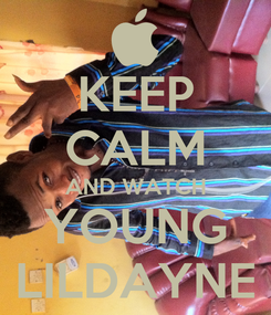 Poster: KEEP CALM AND WATCH YOUNG LILDAYNE