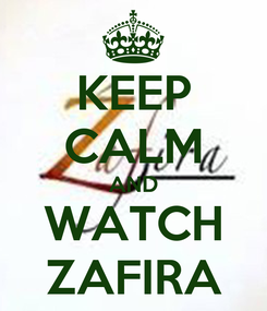 Poster: KEEP CALM AND WATCH ZAFIRA