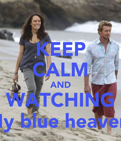 Poster: KEEP CALM AND WATCHING My blue heaven