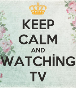 Poster: KEEP CALM AND WATCHİNG TV