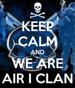 Poster: KEEP CALM AND WE ARE AIR I CLAN