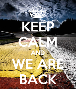 Poster: KEEP CALM AND WE ARE BACK