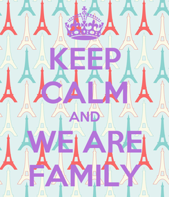 Poster: KEEP CALM AND WE ARE FAMILY
