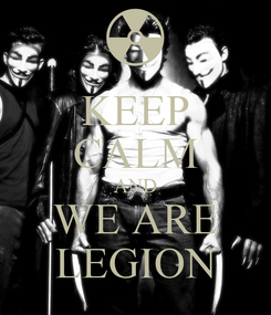 Poster: KEEP CALM AND WE ARE LEGION