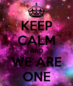 Poster: KEEP CALM AND WE ARE ONE