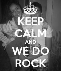 Poster: KEEP CALM AND WE DO ROCK