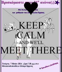 Poster: KEEP CALM AND WE'LL MEET THERE