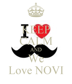 Poster: KEEP CALM AND We Love NOVI