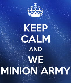 Poster: KEEP CALM AND WE MINION ARMY