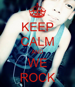 Poster: KEEP CALM AND WE ROCK
