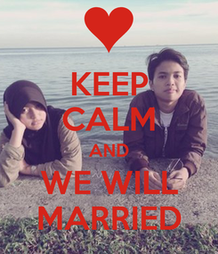 Poster: KEEP CALM AND WE WILL MARRIED