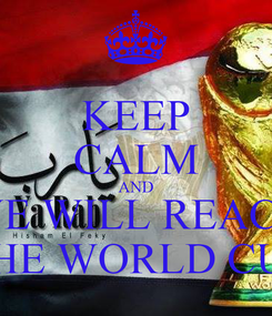 Poster: KEEP CALM AND WE WILL REACH THE WORLD CUP