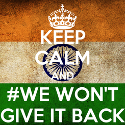Poster: KEEP CALM AND #WE WON'T GIVE IT BACK