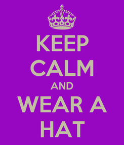 Poster: KEEP CALM AND WEAR A HAT