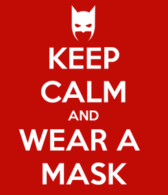 Poster: KEEP CALM AND WEAR A  MASK