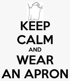 Poster: KEEP CALM AND WEAR AN APRON