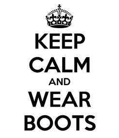 Poster: KEEP CALM AND WEAR BOOTS