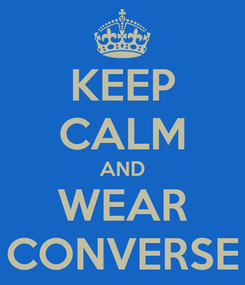 Poster: KEEP CALM AND WEAR CONVERSE