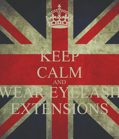Poster: KEEP CALM AND WEAR EYELASH EXTENSIONS