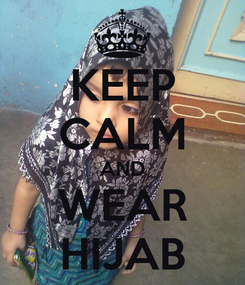 Poster: KEEP CALM AND WEAR HIJAB
