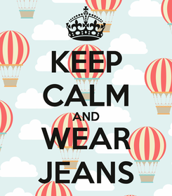 Poster: KEEP CALM AND WEAR JEANS