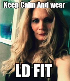 Poster: Keep Calm And wear  LD FIT
