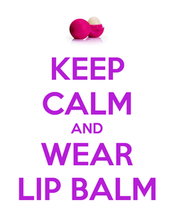 Poster: KEEP CALM AND WEAR LIP BALM