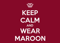 Poster: KEEP CALM AND WEAR MAROON