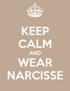 Poster: KEEP CALM AND WEAR NARCISSE