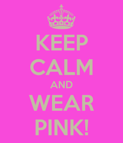 Poster: KEEP CALM AND WEAR PINK!