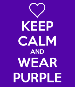 Poster: KEEP CALM AND WEAR PURPLE