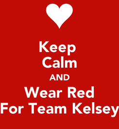 Poster: Keep  Calm AND Wear Red For Team Kelsey