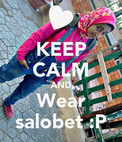 Poster: KEEP CALM AND Wear salobet :P