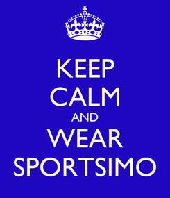 Poster: KEEP CALM AND WEAR SPORTSIMO