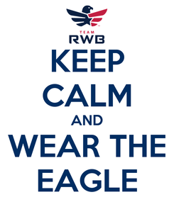 Poster: KEEP CALM AND WEAR THE EAGLE
