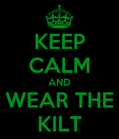 Poster: KEEP CALM AND WEAR THE KILT