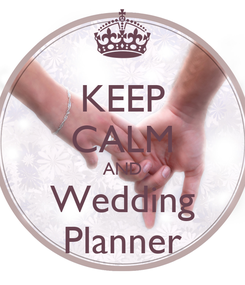 Poster: KEEP CALM AND Wedding Planner