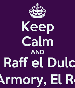 Poster: Keep Calm AND Weese, Dunsen, Chiswyck, Polliver, Raff el Dulce. El Perro y Cosquillas. Ser Gregor Ser Illyn, Ser Meryn, Ser Armory, El Rey Joffrey, la reina Cersei