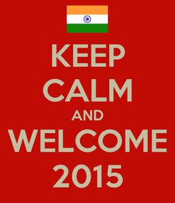 Poster: KEEP CALM AND WELCOME 2015