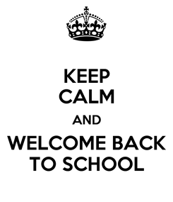 Poster: KEEP CALM AND WELCOME BACK TO SCHOOL