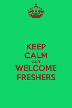 Poster: KEEP CALM AND WELCOME FRESHERS