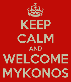 Poster: KEEP CALM AND WELCOME MYKONOS