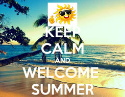 Poster: KEEP CALM AND WELCOME  SUMMER