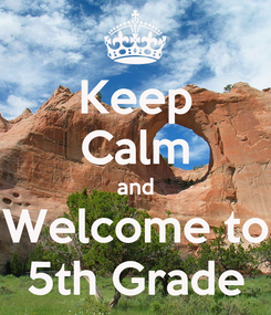 Poster: Keep Calm and Welcome to 5th Grade