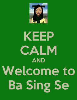 Poster: KEEP CALM AND Welcome to Ba Sing Se