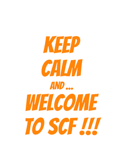 Poster: KEEP CALM AND ... WELCOME TO SCF !!!