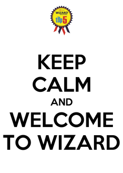 Poster: KEEP CALM AND WELCOME TO WIZARD