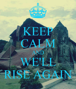 Poster: KEEP CALM AND WE'LL RISE AGAIN